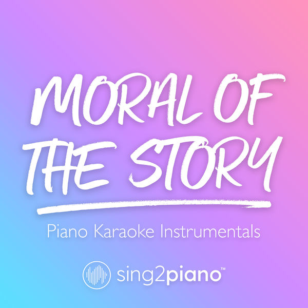 Sing2Piano - Moral of the Story