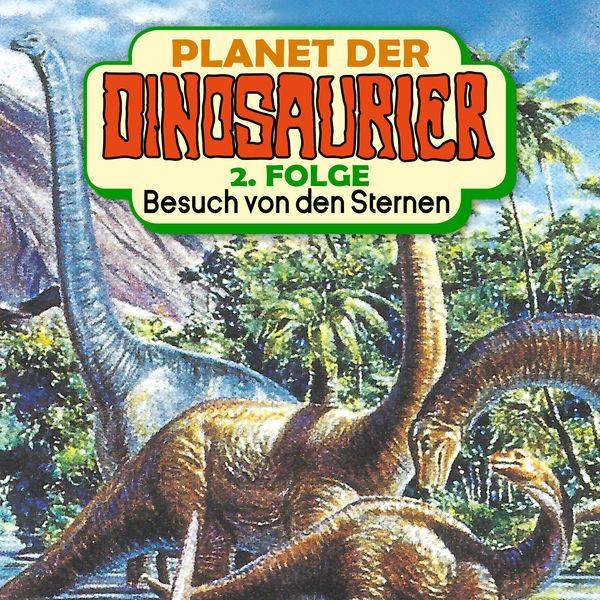 Planet der Dinosaurier - Folge 2: Besuch von den Sternen