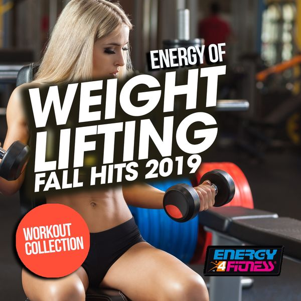 Various Artists - Energy Of Weight Lifting Fall Hits 2019 Workout Collection (15 Tracks Non-Stop Mixed Compilation for Fitness & Workout - 128 Bpm)