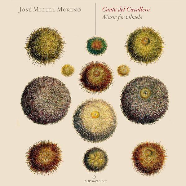 José Miguel Moreno - Canto del cavallero: Music for Vihuela