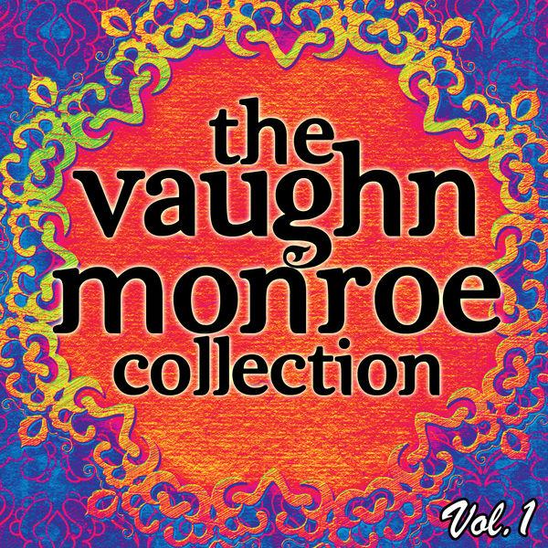 Vaughn Monroe - The Vaughn Monroe Collection Vol. 1