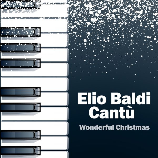 Elio Baldi Cantù - Wonderful Christmas