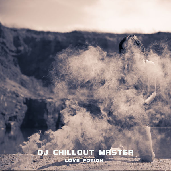 Dj Chillout Master - Love Potion