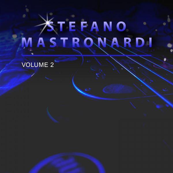 Stefano Mastronardi - Stefano Mastronardi, Vol. 2