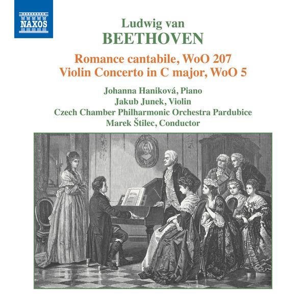 Martina Čechová - Beethoven: Romance cantabile, WoO 207 & Violin Concerto in C Major, WoO 5