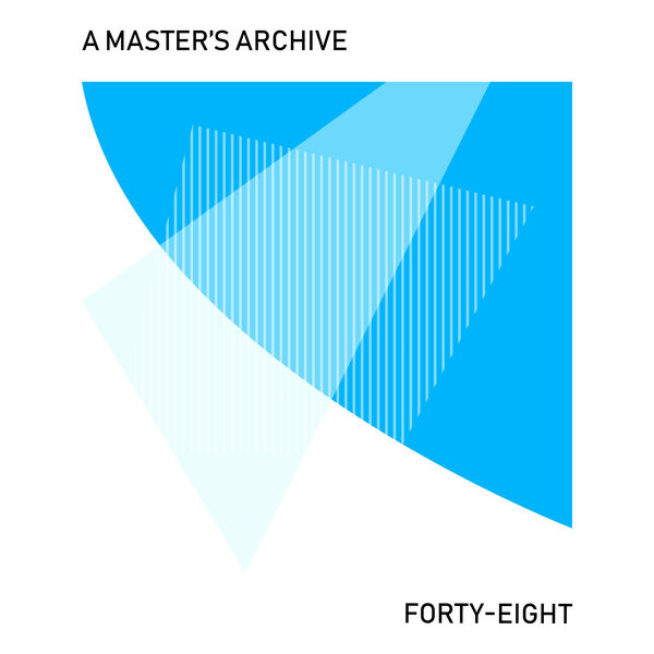 A Master's Archive - Forty-eight
