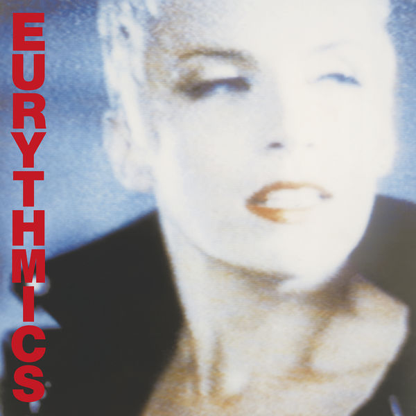 Eurythmics - Be Yourself Tonight ((2018 Remastered))