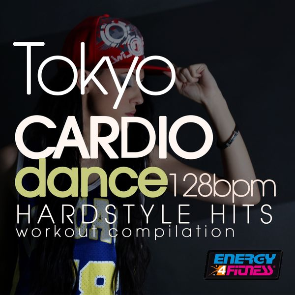Various Artists - Tokyo Cardio Dance 128 BPM Hardstyle Hits Workout Compilation