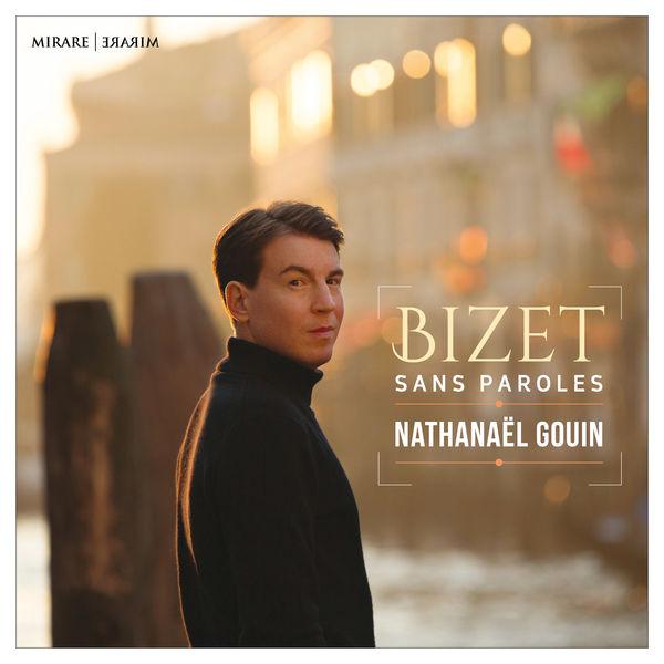 Nathanaël Gouin - Bizet sans Paroles