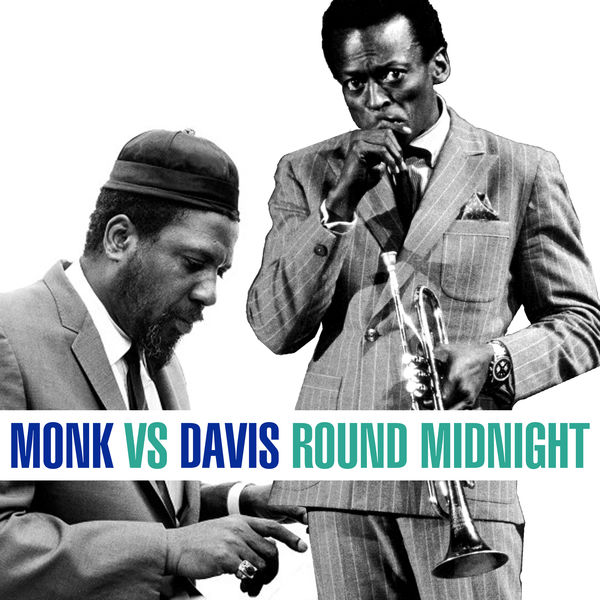 Thelonious Monk - Davis Vs. Monk - Round Midnight
