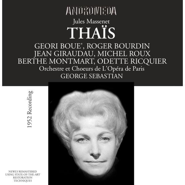 Roger Bourdin - Massenet: Thaïs (Recorded 1952)