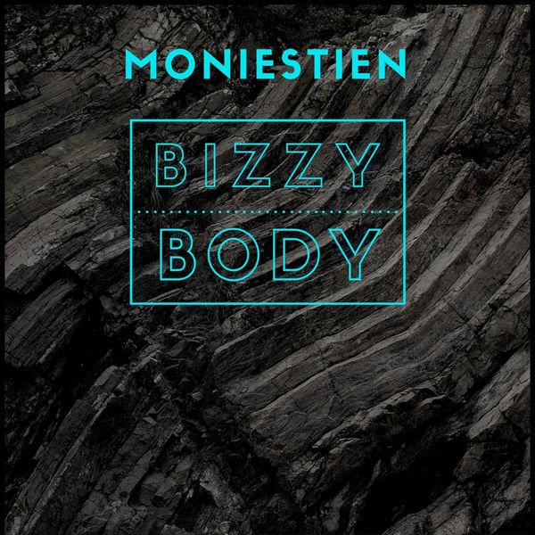 Moniestien - Bizzy Body