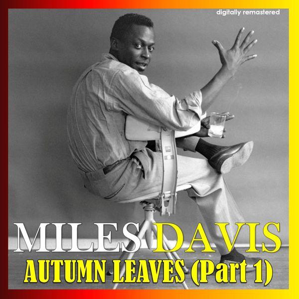 Miles Davis - Autumn Leaves, Pt. 1 (Digitally Remastered)