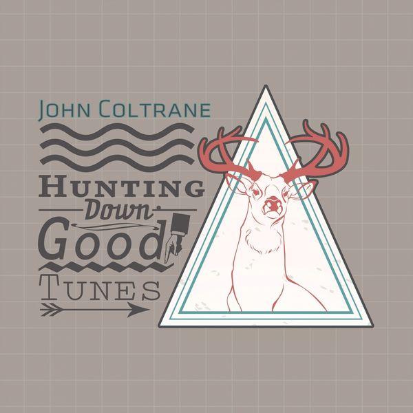 John Coltrane - Hunting Down Good Tunes