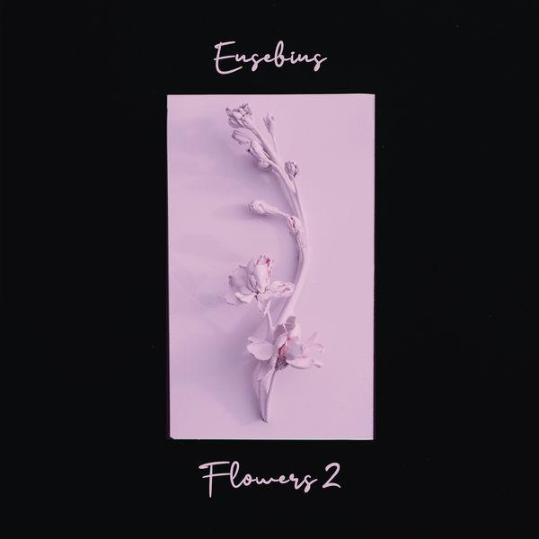 Eusebius - Flowers 2