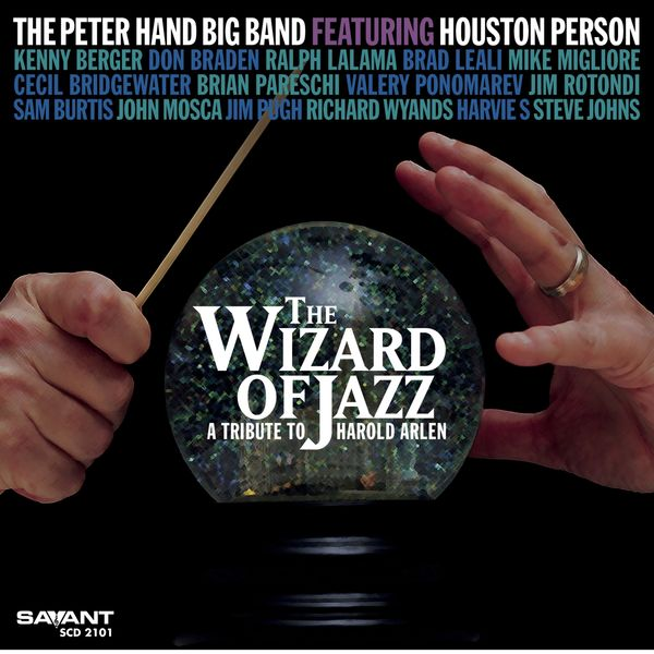 Peter Hand Big Band - The Wizard of Jazz: A Tribute to Harold Arlen