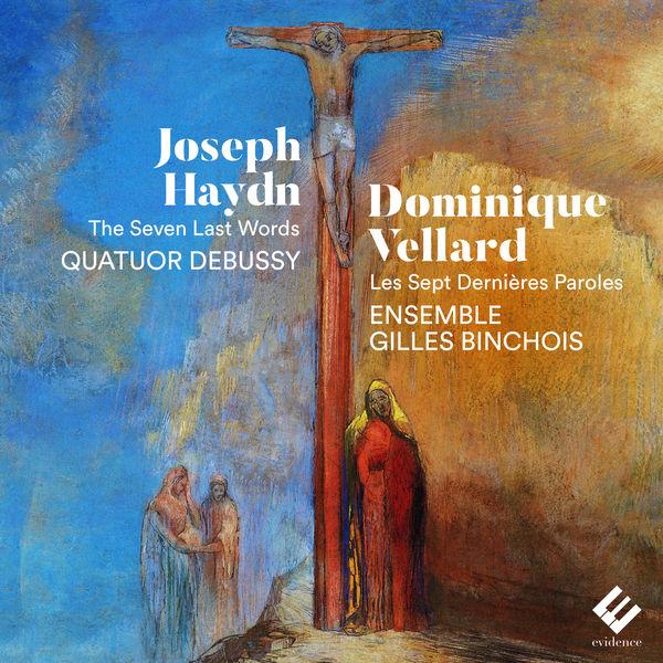 Quatuor Debussy Haydn, Vellard: The Seven Last Words