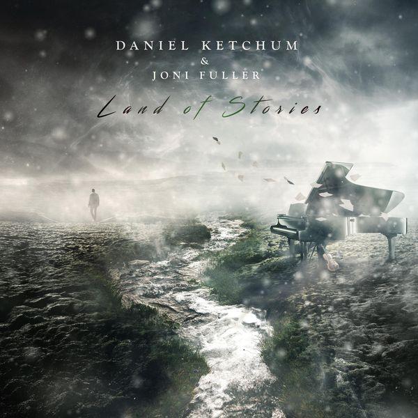 Daniel Ketchum - Land of Stories