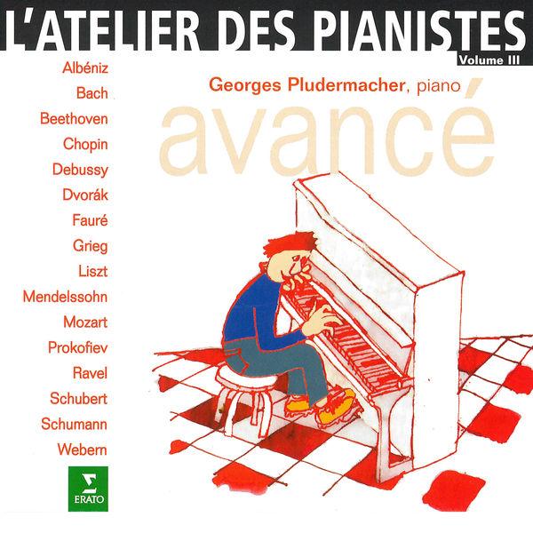 Georges Pludermacher - L'atelier des pianistes, vol. 3 : Avancé
