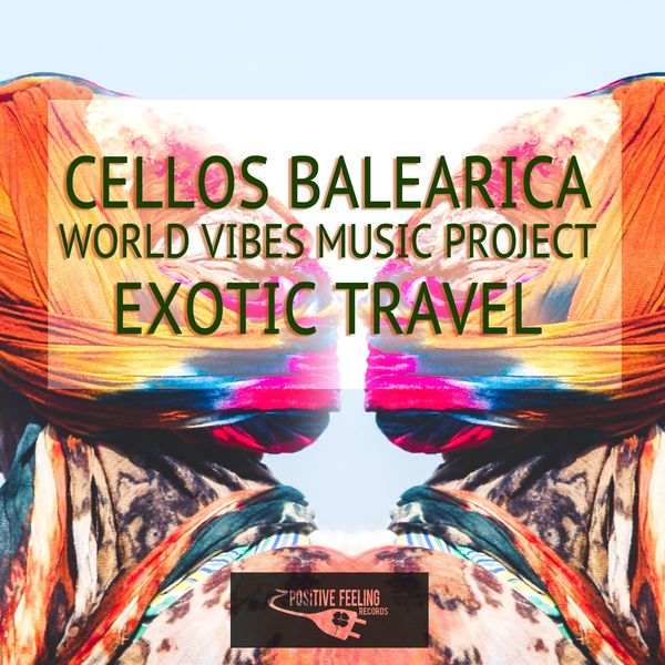Cellos Balearica, World Vibes Music Project - Exotic Travel