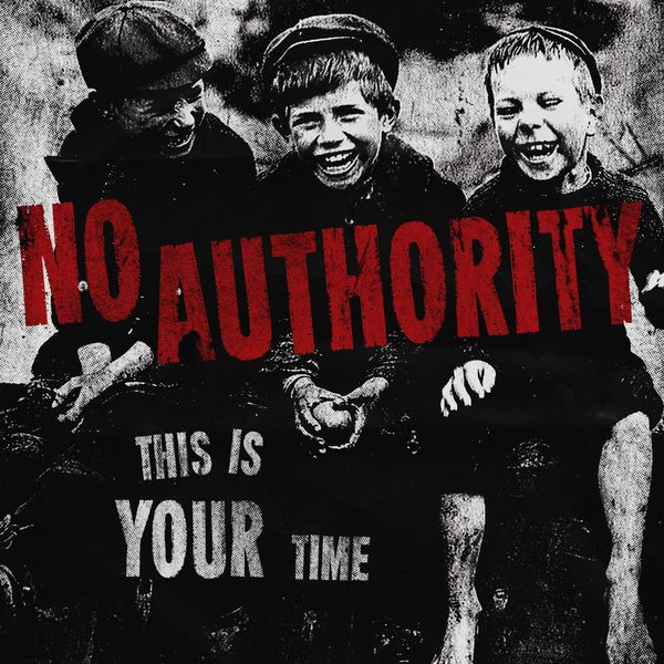 No Authority - This Is Your Time