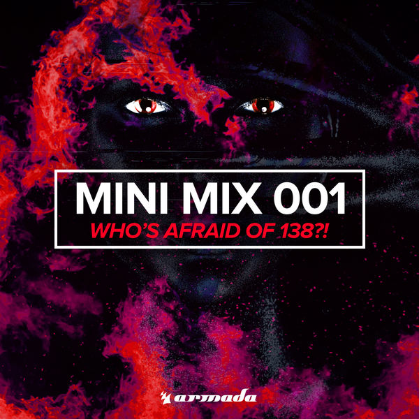 Various Artists - Who's Afraid Of 138?! (Mini Mix 001) - Armada Music