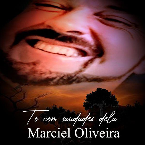 Marciel Oliveira - To com Saudades Dela