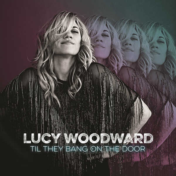 Lucy Woodward - Til They Bang on the Door