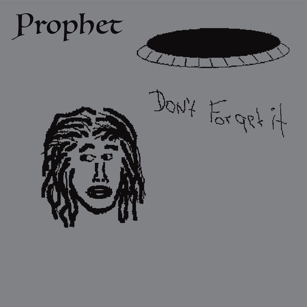 Prophet - Don't Forget It