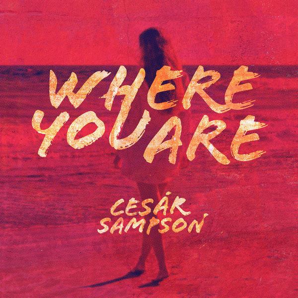 Cesar Sampson - Where You Are