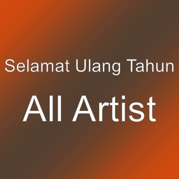 Selamat Ulang Tahun - All Artist