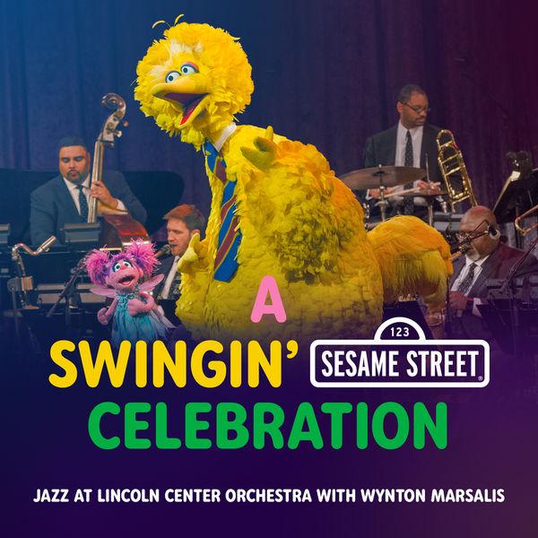 Jazz At Lincoln Center Orchestra - A Swingin' Sesame Street Celebration