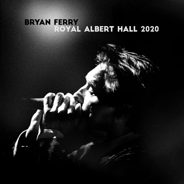 Bryan Ferry|Live at the Royal Albert Hall 2020 (Live)