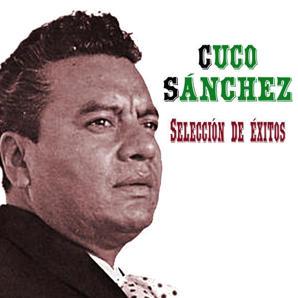 Cuco Sánchez - Selección de Éxitos
