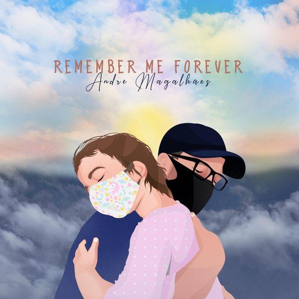 André Magalhães - Remember Me Forever