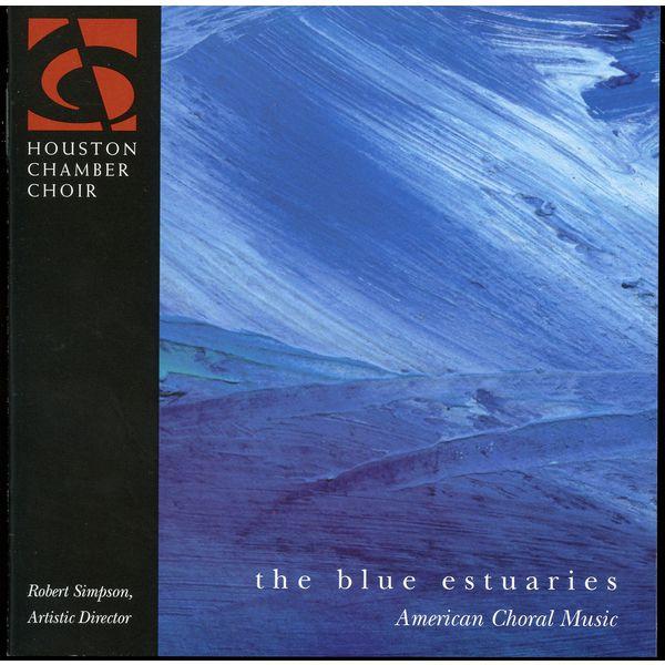 Houston Chamber Choir|The Blue Estuaries - American Choral Music