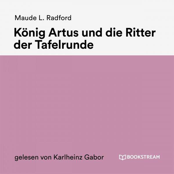 Bookstream Hörbücher - König Artus und die Ritter der Tafelrunde