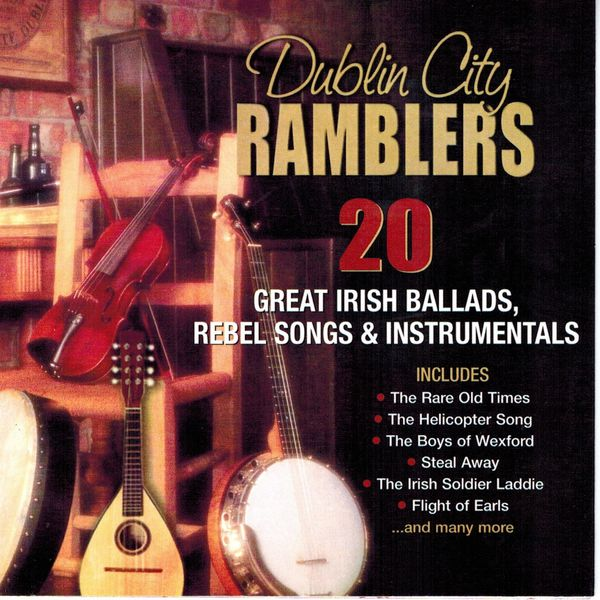 Dublin City Ramblers - 20 Great Irish Ballads, Rebel Songs & Instrumentals