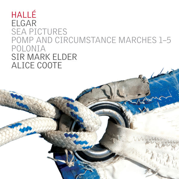 Sir Mark Elder - Elgar: Sea Pictures, Polonia & Pomp and Circumstance