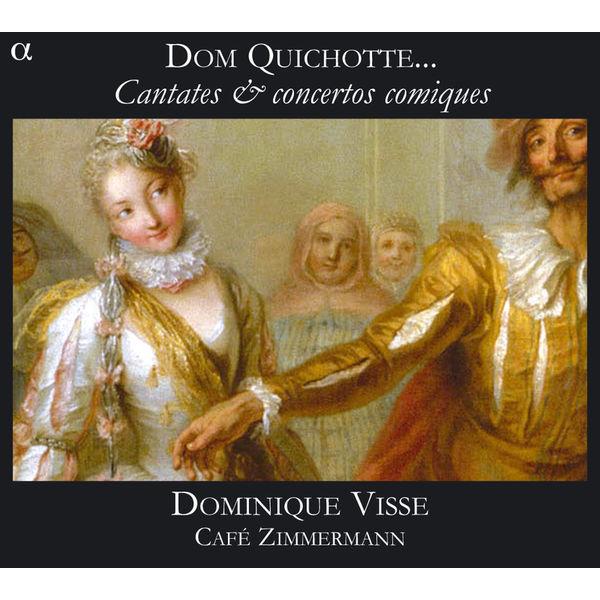 Café Zimmermann - Dom Quichotte... Cantates & concertos comiques