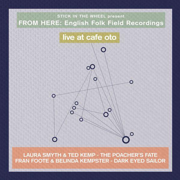Stick In The Wheel - English Folk Field Recordings: Live at Café Oto