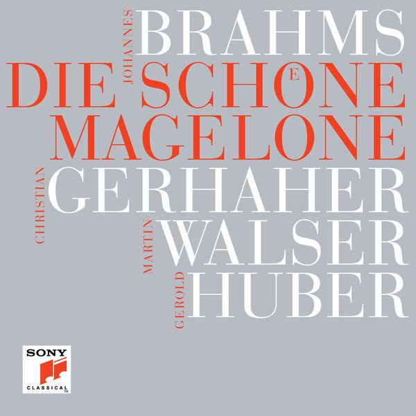 Christian Gerhaher - Brahms : Die schöne Magelone