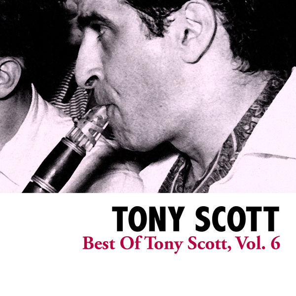 Tony Scott - Best Of Tony Scott, Vol. 6