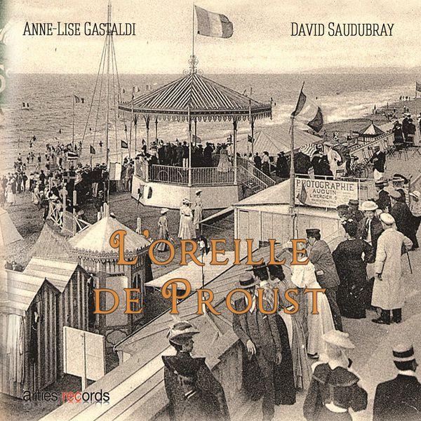Anne-Lise Gastaldi and David Saudubray - L'Oreille de Proust