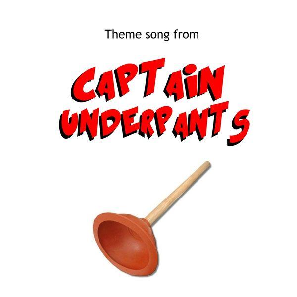 The Tibbs - Captain Underpants