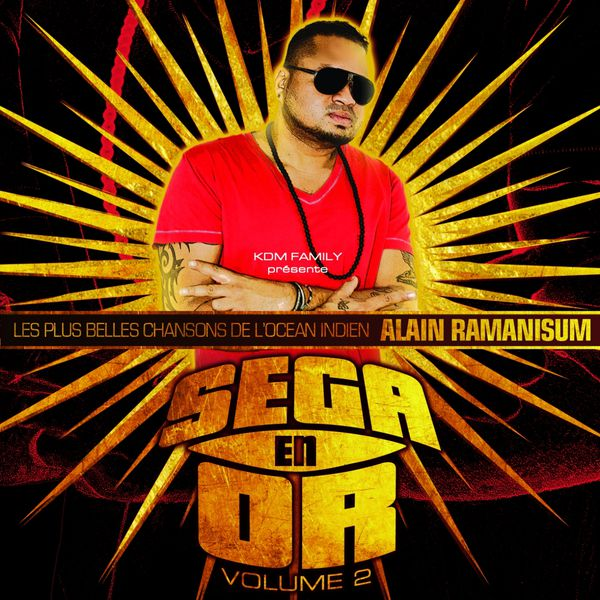 Alain Ramanisum - Sega en or, vol. 2 (Les plus belles chansons de l'océan indien)