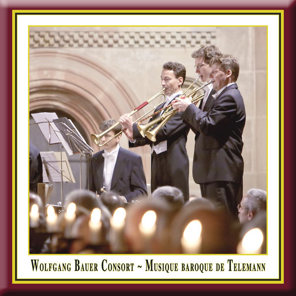 Wolfgang Bauer - Musique Baroque De Telemann - performed according to the traditions of the time by Wolfgang Bauer Consort