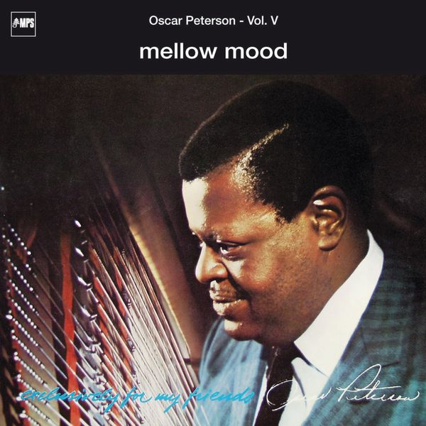 Oscar Peterson - Exclusively for My Friends: Mellow Mood, Vol. V (Live)