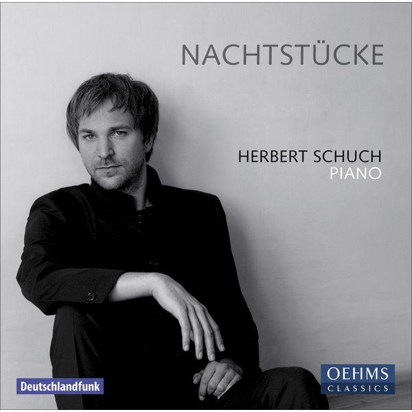 Herbert Schuch - Piano Recital: Schuch, Herbert - Schumann, R. / Holliger, H. / Scriabin, A. / Ravel, M. / Mozart, W.A. (Nachtstucke)