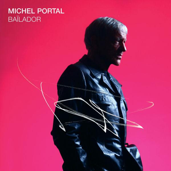 Michel Portal Bailador